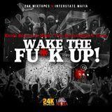 InterstateMafia - Wake The Fu*k Up Cover Art