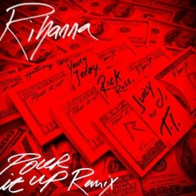 Rihanna - Pour It Up Remix ft. Young Jeezy, Rick Ross, Juicy J & T.I