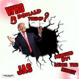 JA$ - Who Is Donald Trump! Cover Art
