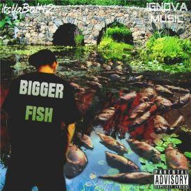 ItsYaBoiH2 - Bigger Fish Cover Art