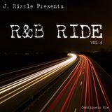 J. Rizzle - R&B RIDE Vol. 4 (R&B Mix) Cover Art