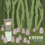 Katiah - Proud (prod: Kid Carnation)