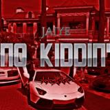 Jaiye - No Kiddin Cover Art