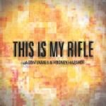 Jason James & Rodney Hazard - This Is My Rifle Cover Art
