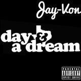 Jay-Von - Day & a Dream Cover Art