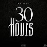 Jay Wyse - 30 Hours