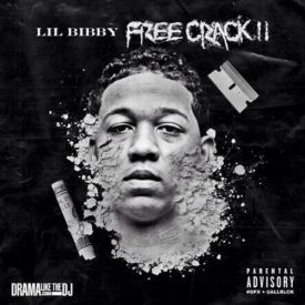 Lil Bibby - Free Crack 2 (Hosted by DJ Drama)