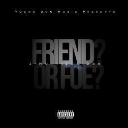 J-Nutty Da Don - Friend or Foe Cover Art