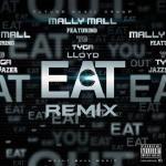 Mally Mall Ft. YG, Tyga & Lloyd - Eat (Remix)