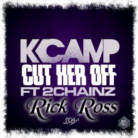 K Camp Ft. Rick Ross &...K Camp Cut Her Off Remix