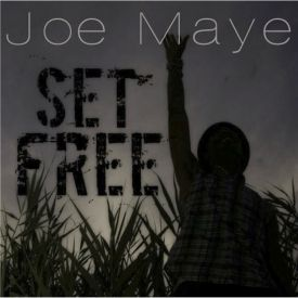 Joe Maye - Set Free Cover Art