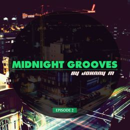 Johnny M In The Mix - Midnight Grooves #2 | Deep House Set  Cover Art