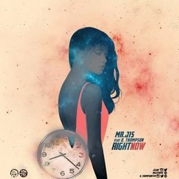 Mr. J1S - Right Now (ft. D. Thompson) Cover Art