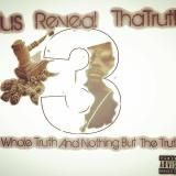 JRT - Jus Reveal TheTruth 3: The Whole Truth And Nothing But The Truth Cover Art