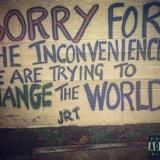 JRT - Sorry For The Inconvenience 2 : We Are Trying To Change The World Cover Art
