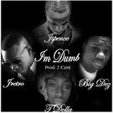 Jspencedance - Im Dumb Cover Art