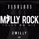 Fabolous - Milly Rock #YoungOGmix [Prod By Judo]