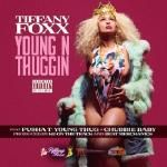 Tiffany Foxx - Young N Thuggin'