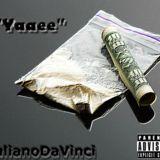 "Juliano DaVinci - ""Yaaee"" (Prod. Tribe Vega$) Cover Art"