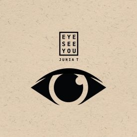 Junia-T - Eye See You Cover Art