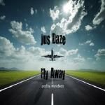 Jus Daze - Fly Away (J's Dedication) Cover Art
