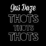 Jus Daze - Thots, Thots, Thots Cover Art