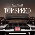 Kal Duzay - Top Speed Ft Kidd & Mark Kent Cover Art
