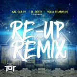 Kal Gully - Re-Up & Remix Ft. B. Reed & Yola Franklin (Prod. by Yung Feddi) Cover Art