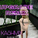 kashdollvu - Upgrade you remix Cover Art