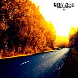 Keey Zeeh - Road To Fame Cover Art
