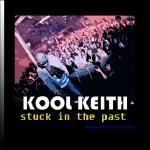 Kool Keith - Stuck In The Past
