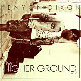 Kenyon Dixon - The Higher Ground EP