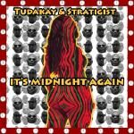 Tudakay & Stratigist - Its Midnight Again