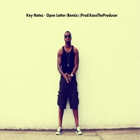 Key Notez - Open Letter (Remix) (Prod. KaceTheProducer)