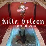 Killa Kyleon - If I Ruled The World (Freestyle)
