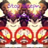 3hundo Jay - Stop Sleepin (Drowsy Mix) Cover Art