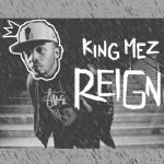 King Mez - Reign Cover Art