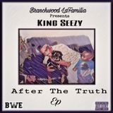 King Seezy - After The Truth Ep Cover Art