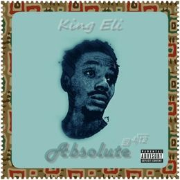 K!nG ELi - Absolute Ep Cover Art