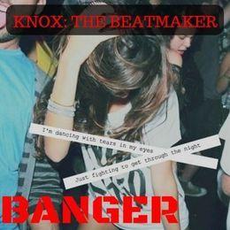 Knox: The Beatmaker - Banger (Prod. Knox) Cover Art