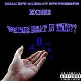 KobeTheRapper - Whose Beat Is This !!! Cover Art