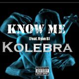 Kolebra - Know Me (Feat Ryan B) Cover Art