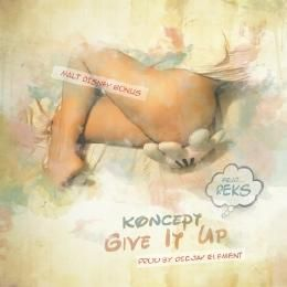 Koncept - Give It Up feat. REKS (Prod. by DeeJay Element) Cover Art