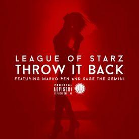 League Of Starz ft. Marko Pen & Sage The Gemini - Throw It Back