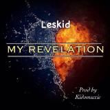 Leskid - My Revelation(Prod. By Kidomusic,Mixed By XLC) Cover Art