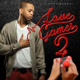 Lonny Bereal - Lonny Bereal - Love Games Part 2