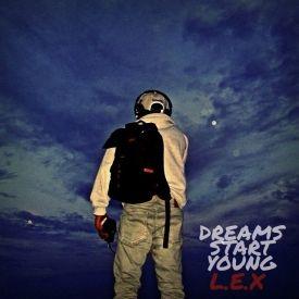 L.E.X - Dreams Start Young Cover Art