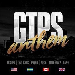 Lex One - GTPS Anthem (feat. Lyve Kaos, PR$FIT, Mega, Mike Beatz & Lazee Cover Art