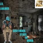 Lil Loaded - Southern State Of Mind  Cover Art