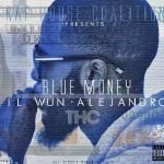 Lil Wun Alejandro - Blue Money